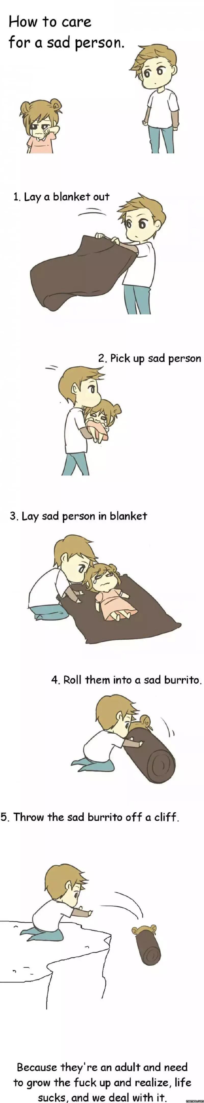 How to care for a sad person…