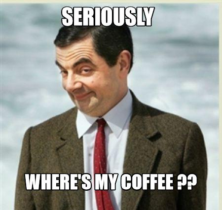 1062680 where's my coffee? memes com,Wheres My Coffee Meme