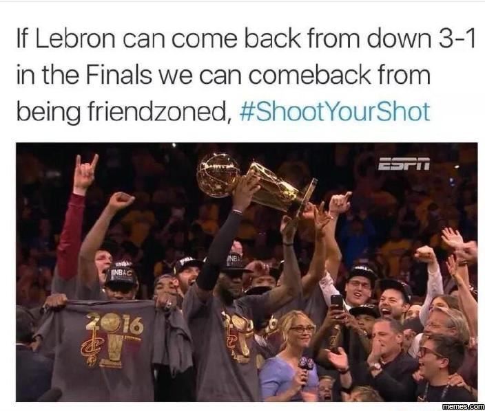 If Lebron can come back from down…
