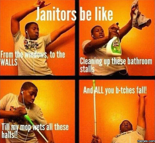 Janitors Having Fun