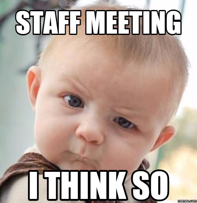 Funny Memes About Work Meetings : Home memes
