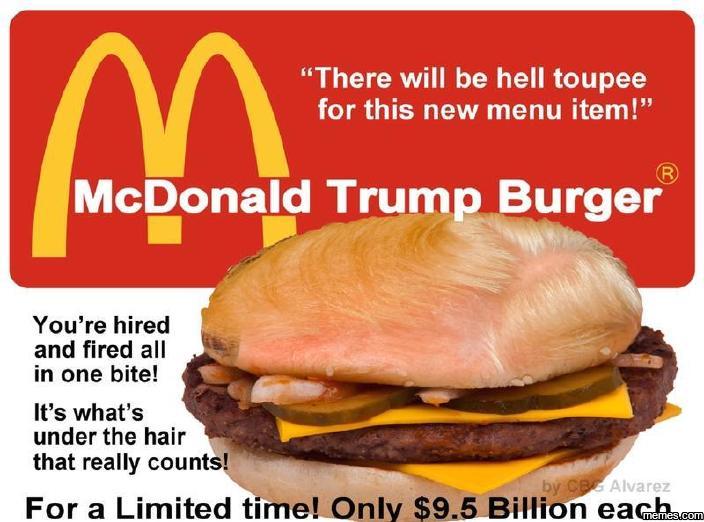 McDonald Trump burger…