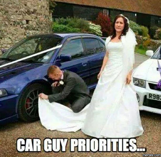 Car guy priorities