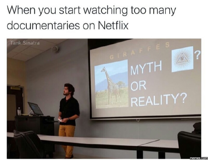 When you start watching too many documentaries
