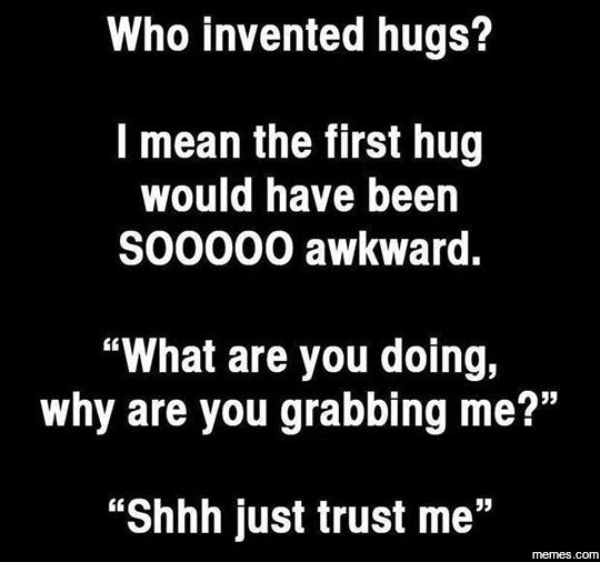 Who invented hugs?