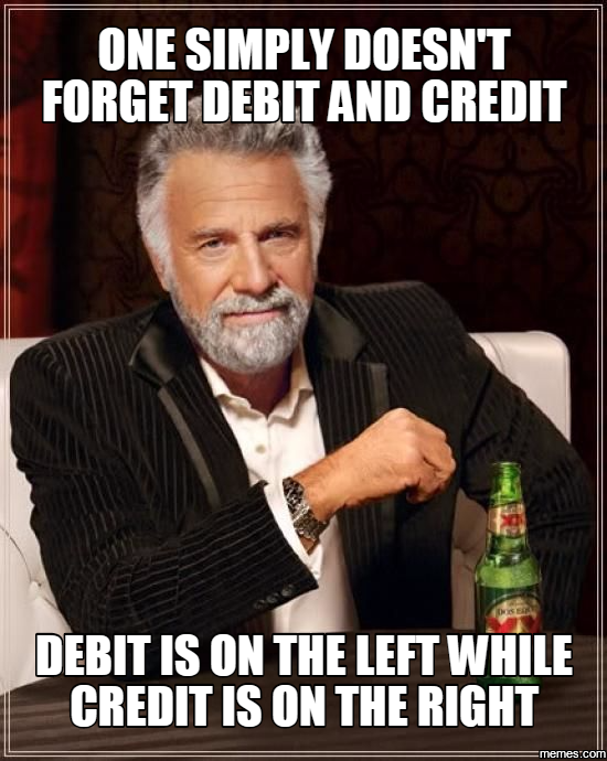 1441762 one simply doesn't forget debit and credit debit is on the left,Credit Or Debit Meme