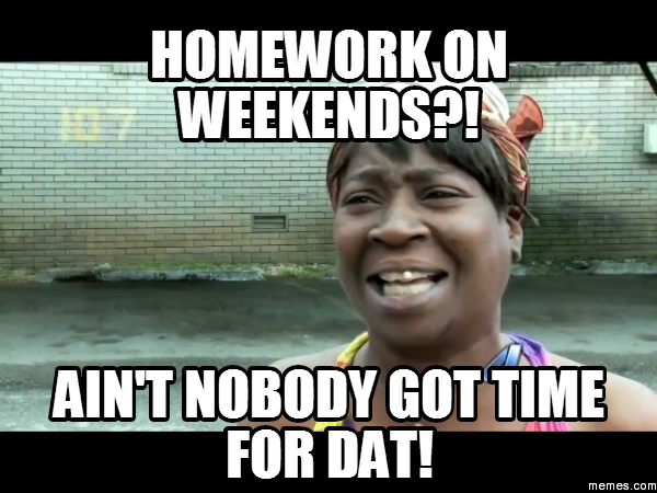 Dobson and homework on the weekend