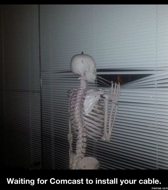 314172 waiting for comcast to install your cable memes com,Cable Meme