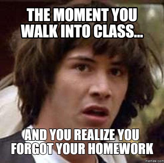 i forgot to do my homework