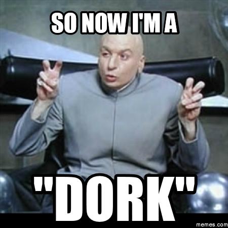358772 home memes com,Dork Meme