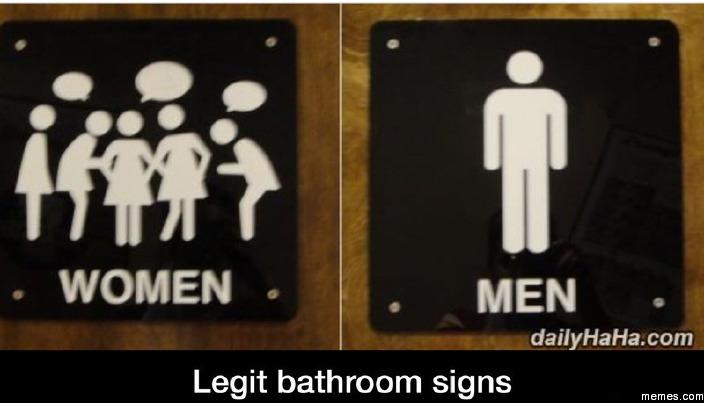 Bathroom Sign Meme legit bathroom signs | memes