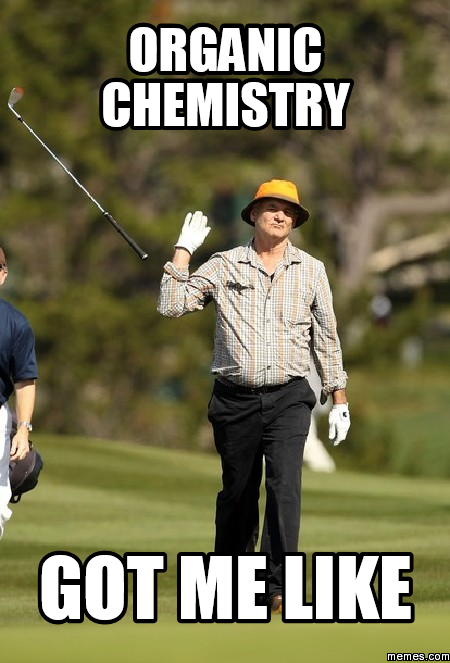 396371 organic chemistry memes image gallery hcpr,Funny Organic Chemistry Memes