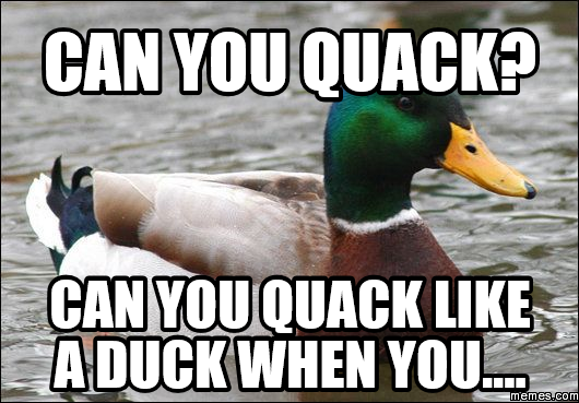 Related Keywords & Suggestions For Like A Duck Quack