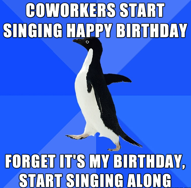 453331 coworkers start singing happy birthday memes com,Singing Happy Birthday Meme
