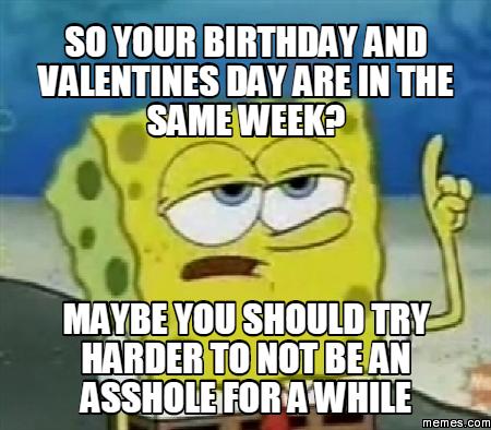484435 home memes com,Valentines Day Birthday Meme