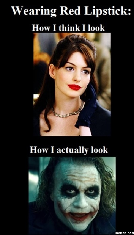 Wearing Red lipstick: | Memes.com