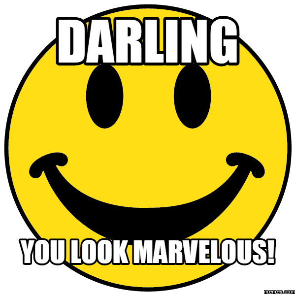 darling you look marvelous