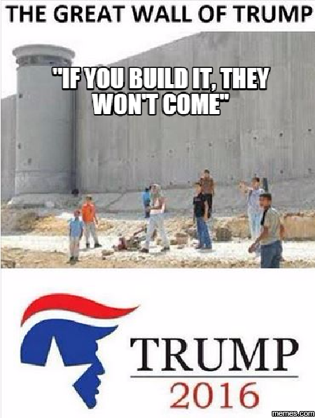 If You Build It They Will Come Trump