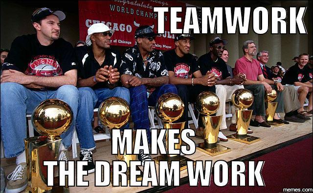 teamwork makes the dream work memescom