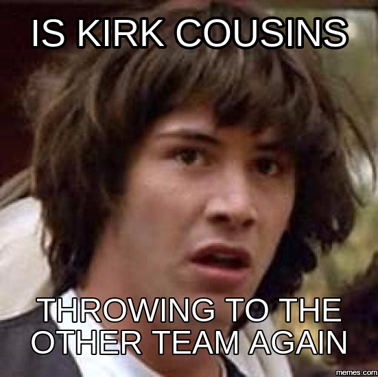 721727 home memes com,Kirk Cousins Meme