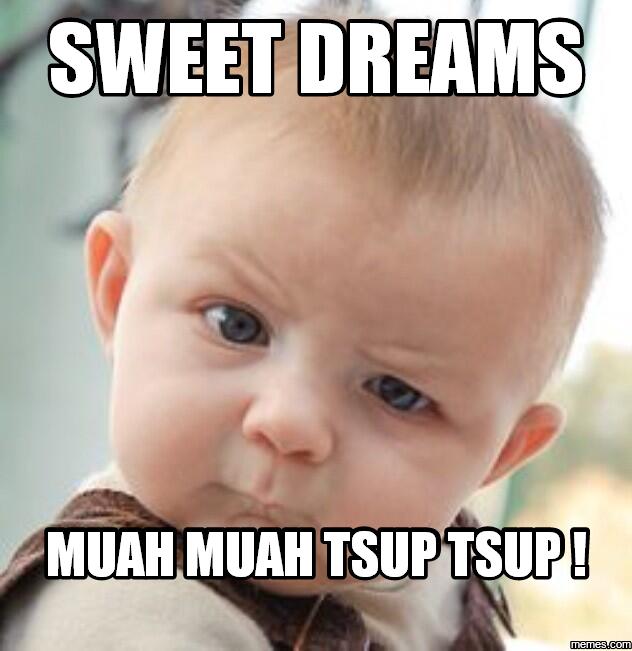 728386 sweet dreams muah muah tsup tsup ! memes com,Muah Meme