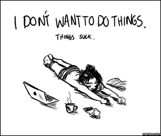 I don't want to do things