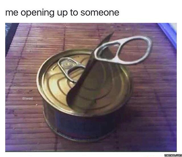 Image result for me opening up to someone