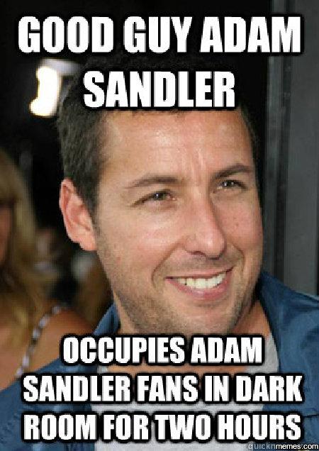 Good guy Adam Sandler....