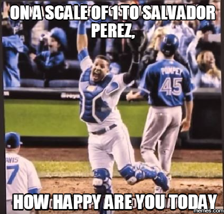 Image result for on a scale of 1 to salvador perez how happy are you