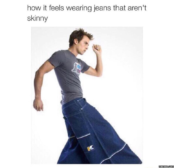 787313 home memes com,Skinny Jeans Meme