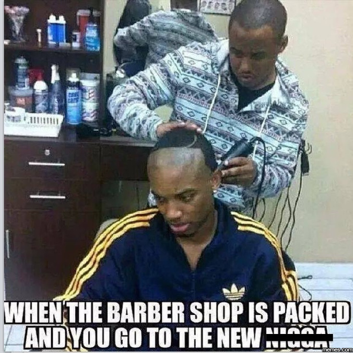 Barber Memes : When the barber shop is packed... Memes.com