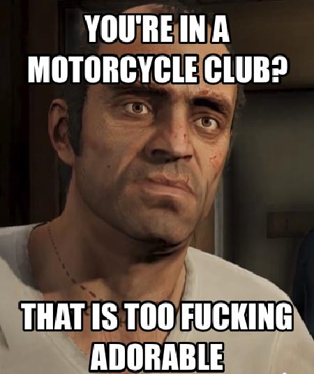 813162 home memes com,Biker Gang Meme