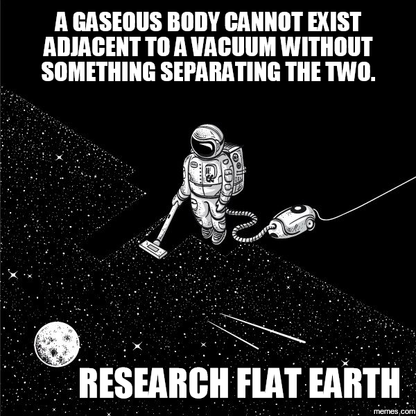 Image result for vacuum flat earth meme