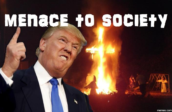 910596 menace to society (trump) memes com,Menace To Society Meme