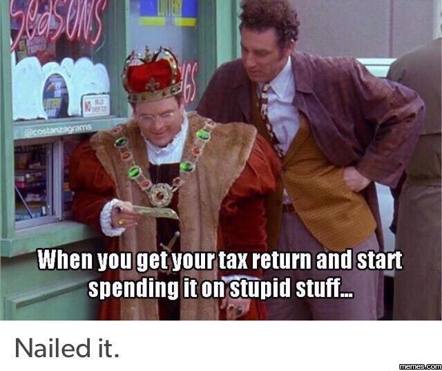 919417 tax return meme 28 images just got my income tax return make a