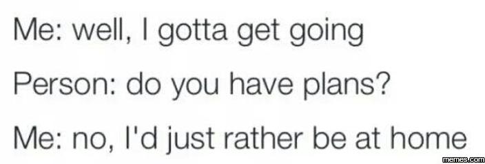 I gotta get going