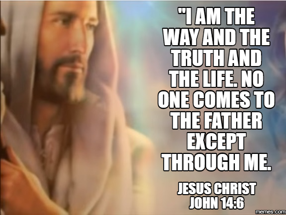 Image result for John 14:6 meme