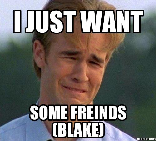 993346 home memes com,Blake Meme