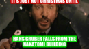 It's just not Christmas until Hans Gruber falls from the nakatomi building