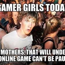 Gamer girls today will be mothers...