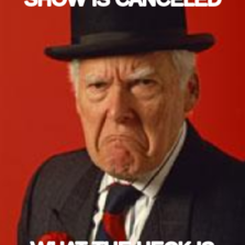 your face when your favorite show is canceled what the heck is wrong with the produces