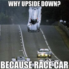 Why upside down because...
