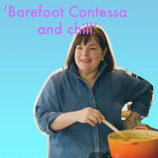 Barefoot contessa and chill...