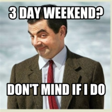 Image result for 3 day weekend meme