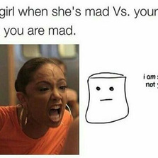 When you're mad vs your girl