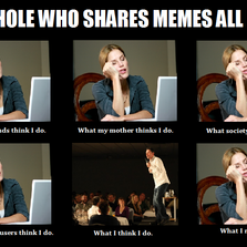 A**hole who shares memes all day...