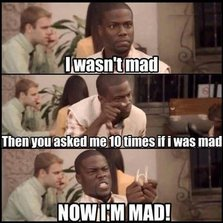 Now I'm mad...