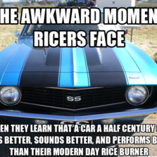 The awkward moment ricers face...