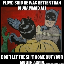 Floyd said he was better...