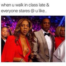 When you walk in class late...